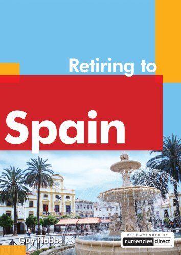 Retiring to Spain (Retiring Abroad) By Guy Hobbs. 9781854583611