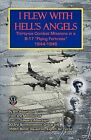 I Flew with Hell's Angels, Thirty-Six Combat Missions in A B-17  Flying Fortress  1944-1945 by William Albertson, Bill Albertson (Paperback / softback, 2009)