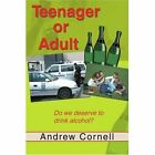 Teenager or Adult 9780595349470 by Andrew Cornell Book