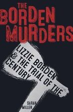 The Borden Murders : Lizzie Borden and the Trial of the Century by Sarah Miller (2016, Hardcover)
