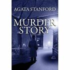Murder Story by Agata Stanford (Paperback / softback, 2014)