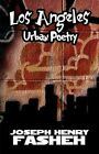 Los Angeles Urban Poetry by Joseph Henry Fasheh 9781456073350 Paperback 2011