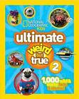 National Geographic Kids Ultimate Weird But True 2: 1,000 Wild & Wacky Facts & Photos! by National Geographic (Hardback, 2013)