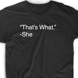 2a4e6513 That's What She Said T Shirt Funny Tee Office Saying Quote Tee Cute ...