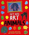 Get Into Art Animals: Enjoy Great Art--Then Create Your Own! by Susie Brooks (Paperback / softback, 2015)