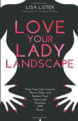 Love Your Lady Paysage: Trust Your Gut, Care Pour 'Down There' Et Rétro Votre