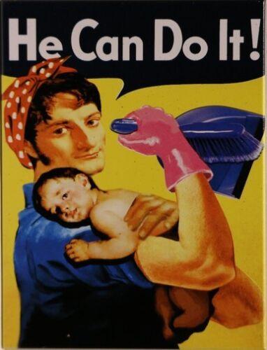 He can do it Spruch Nostalgie Kühlschrank Magnet 6x8 cm Tin Sign EMAG377