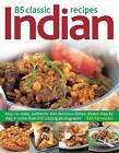 85 Classic Indian Recipes: Easy-to-make, Authentic and Delicious Dishes, Shown Step by Step in More Than 350 Sizzling Photographs by Rafi Fernandez (Paperback, 2014)