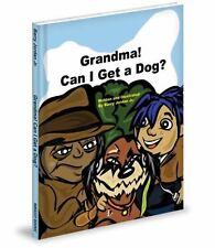 Grandma! Can I Get a Dog?