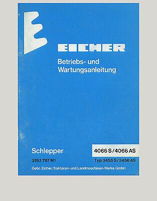 Eicher 4066 S  4066 AS Allrad Schlepper Betriebsanleitung Original 1981