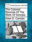 The Colonial Records of the State of Georgia. by Allen D Candler (Paperback / softback, 2012)