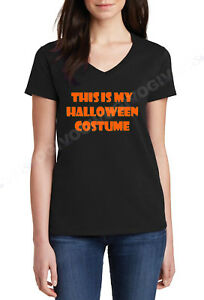 Ladies-V-neck-This-Is-My-Halloween-Costume-Shirt-Trick-Or-Treat-Humor-Party-Tee