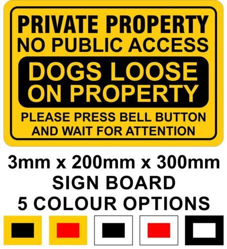 Dogs Loose Private Property No Public Access 20cm x 30cm Rigid Signboard