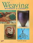 Weaving without a Loom by Sarita R. Rainey (Paperback, 2007)
