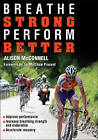 Breathe Strong, Perform Better by Alison McConnell (Paperback, 2011)
