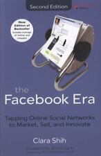 The Facebook Era : Tapping Online Social Networks to Market, Sell, and Innovate