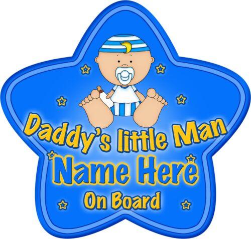 Personnalisé Daddy/'s Little Man Star En Forme De Bébé À Bord Voiture Signe ~ Nouveau!