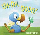 Uh-Oh, Dodo! by Jennifer Sattler (Hardback, 2013)