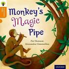 Oxford Reading Tree Traditional Tales: Level 6: Monkey's Magic Pipe by Nikki Gamble, Pam Dowson, Charlotte Raby, Pat Thomson (Paperback, 2011)