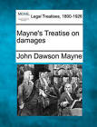 Mayne's Treatise on Damages by John Dawson Mayne (Paperback / softback, 2010)