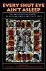 Every Shut Eye Ain't Asleep an Anthology of Poetry by African Americans Since 1