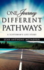 One Journey, Different Pathways by Sean Anthony McFadyen (Paperback / softback, 2011)