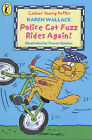Police Cat Fuzz Rides Again by Karen Wallace (Paperback, 2001)
