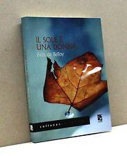 Il sole è una donna - F. de Belloy [Libro,Del Vecchio ed. 2011, coll. Narrativa]