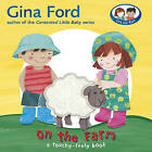 On the Farm A Touch and Feel Book by Gina Ford (Board book, 2007)