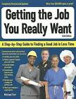 Getting the Job You Really Want: A Step-By-Step Guide to Finding a Good Job in Less Time by J Michael Farr (Paperback / softback, 2011)