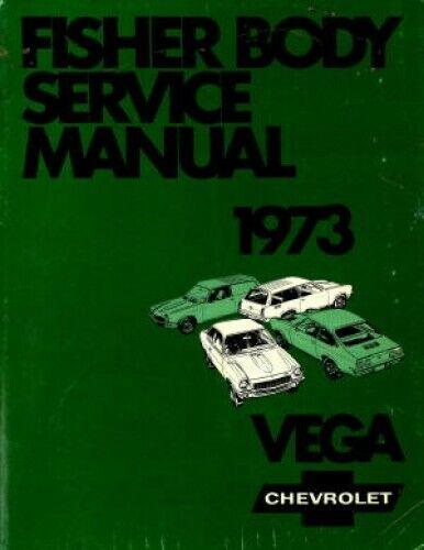 Vega Chevrolet Service Manual 1973 Fisher Body Used