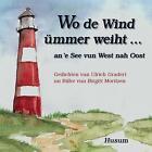 Wo de Wind ümmer weiht ... von Ulrich Gradert (2006, Taschenbuch)