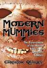 Modern Mummies: The Preservation of the Human Body in the Twentieth Century by Christine Quigley (Paperback, 2006)