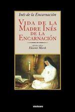 Vida de la Madre Ines de la Encarnacion by Ines De La Encarnacion (2012,...