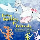 From Bullies to Friends 9781606101216 by C T Nikolet Paperback