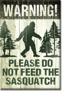 Warning Please Do Not Feed the Sasquatch Humor Metal Sign
