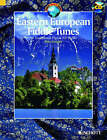 Eastern European Fiddle Tunes: 80 Traditional Pieces for Violin from Poland, Ukraine, Klezmer Tradition, Hungary, Romania and the Balkans by Schott Music Ltd (Mixed media product, 2007)
