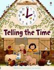 Usborne Farmyard Tales: Telling the Time by Heather Amery (2007, Board Book)