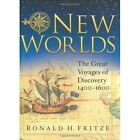 New Worlds: The Great Voyages of Discovery: 1400-1600 by Ronald H. Fritze (Hardback, 2003)