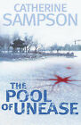 The Pool of Unease by Catherine Sampson (Hardback, 2007)