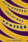 How Stella Found Her Stripes by J G McNease (Paperback / softback, 2014)