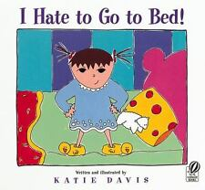 I Hate to Go to Bed! - Acceptable - Davis, Katie - Paperback