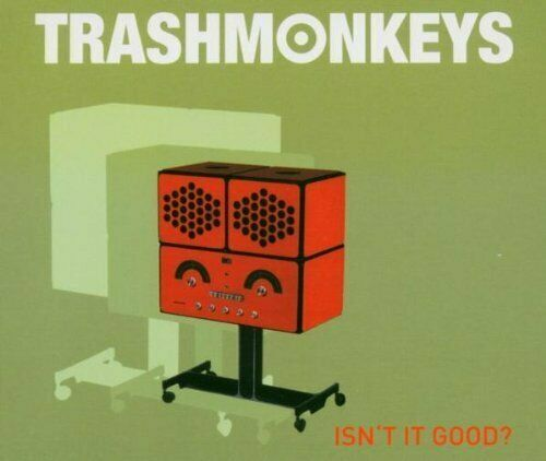 Trashmonkeys Isn't it good? (2005)  [Maxi-CD]