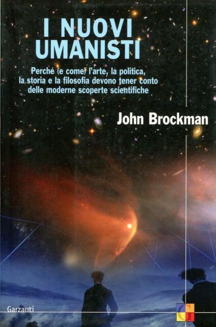 BROCKMAN, John. I nuovi umanisti. Garzanti 2005