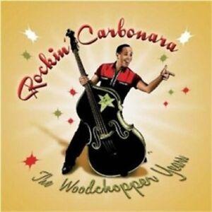 ROCKIN-039-CARBONARA-The-Woodchopper-Years-CD-New-Rockabilly