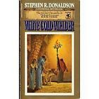 The Second Chronicles of Thomas Covenant: White Gold Wielder Bk. 3 by Stephen R. Donaldson (1984, Paperback)