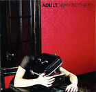 Why Bother? by Adult. (CD, Mar-2007, Thrill Jockey)