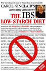 The IBS Low-Starch Diet: Why starchy food may be hazardous to your health by Carol Sinclair (Paperback, 2006)