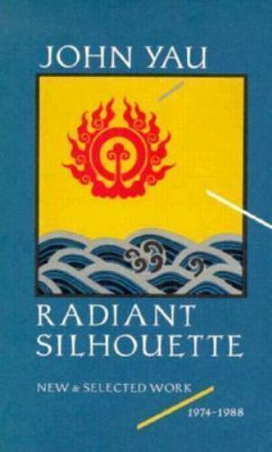 Radiant Silhouette: New and Selected Work, 1974-1988