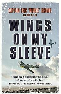 Wings-On-My-Sleeve-Captain-Eric-039-Winkle-039-Brown-CBE-DSC-AFC-QCUSA-RN